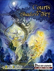 Courts Of The Shadow Fey Pathfinder RPG Print PDF
