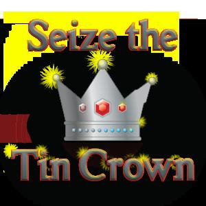 Seize the Tin Crown