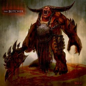 The Butcher: You know you want to put this guy in your dungeon. With lots and lots of traps.