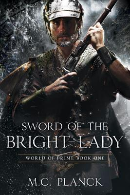 Book Review: Sword of the Bright Lady by M.C. Planck