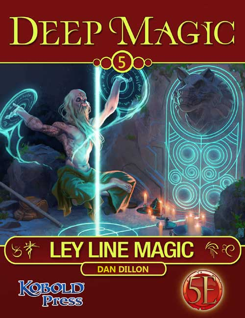 5e Deep Magic: Ley Lines Now Available | Kobold Press